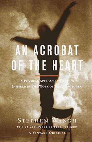 Acrobat Of The Heart, An By Stephen Wangh