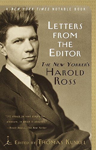 Letters from the Editor: The New Yorker's Harold Ross (Modern Library) by Edited by Thomas Kunkel