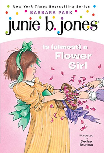 Junie B. Jones Is (Almost) A Flower Girl (Junie B. Jones) By Barbara Park