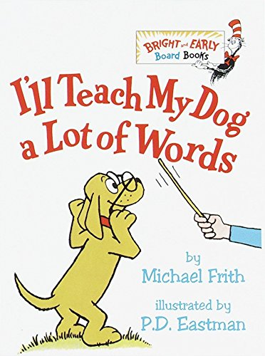 I'LL Teach My Dog a Lot of Words (Bright & Early Board Books) By Frith Michael