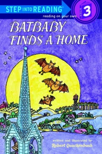 Batbaby Finds a Home By Robert Quackenbush