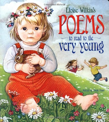 Eloise Wilkin's Poems to Read to the Very Young By Eloise Burns Wilkin