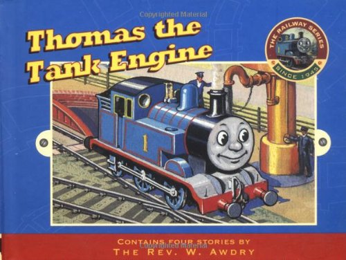 Thomas, the Tank Engine By Reverend Wilbert Vere Awdry