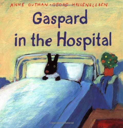 Gaspard in the Hospital By Anne Gutman