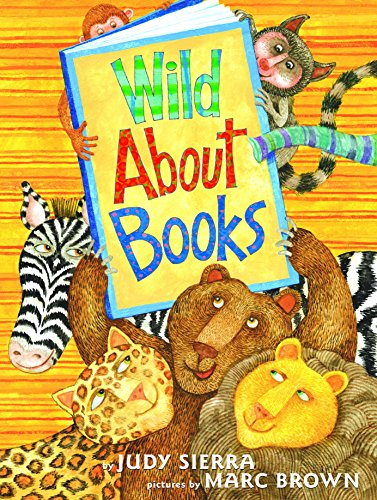 Wild About Books By Judy Sierra