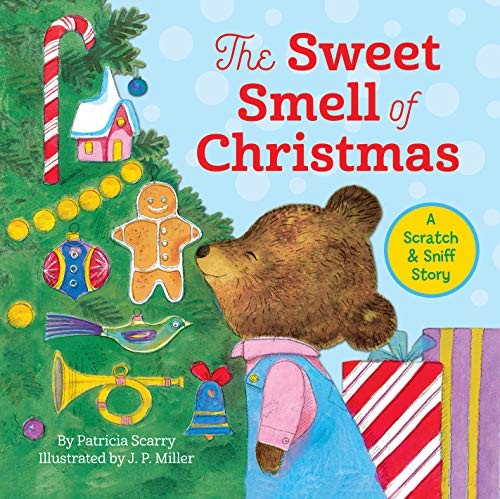 The Sweet Smell Of Christmas By Patricia M. Scarry