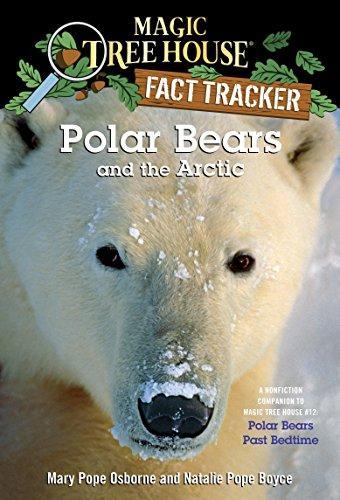Magic Tree House Fact Tracker #16 Polar Bears And The Arctic By Natalie Pope Boyce