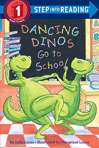 Dancing Dinos Go To School By Margeaux Lucas