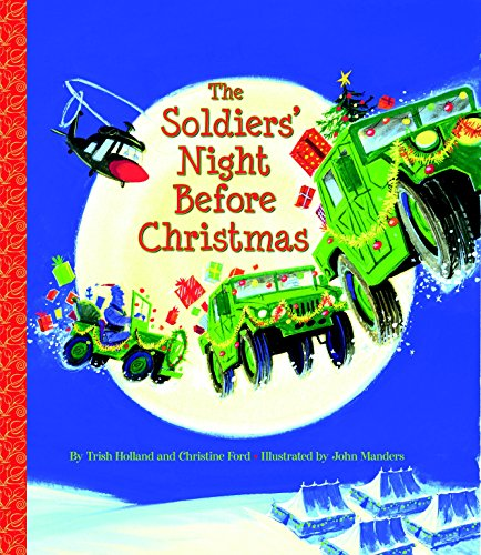 The Soldiers' Night Before Christmas By Christine Ford