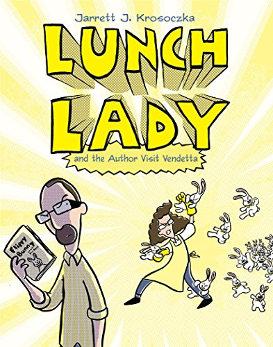 Lunch Lady and the Author Visit Vendetta By Jarrett Krosoczka