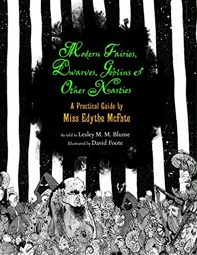 Modern Fairies, Dwarves, Goblins and Other Nasties By Lesley M. M. Blume