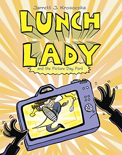 Lunch Lady and the Picture Day Peril By Jarrett J Krosoczka