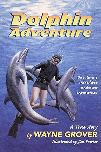 Dolphin Adventure By Wayne Grover
