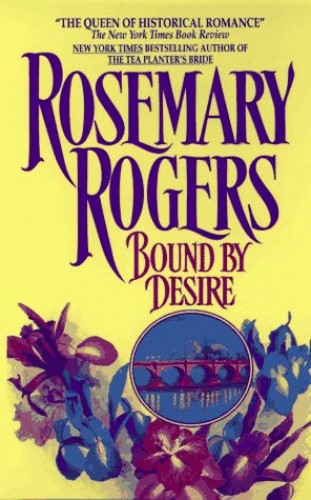 Bound by Desire By Rosemary Rogers (Publishing Director, E-map Healthcare Open Learning, London, UK)