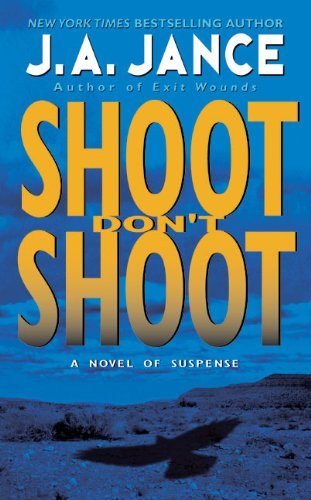 Shoot Don't Shoot By Judith A Jance