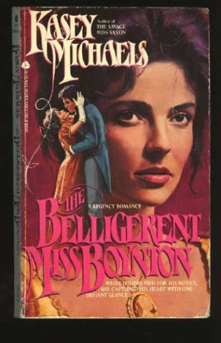 The Belligerent Miss Boynton By Kasey Michaels