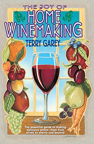 Joy of Home Wine Making By Terry A. Garey