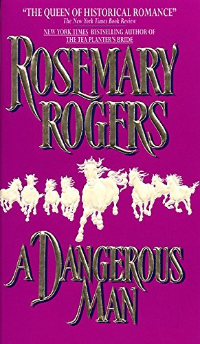 Dangerous Man By Rosemary Rogers