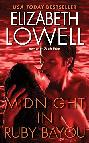Midnight in Ruby Bayou By Elizabeth Lowell