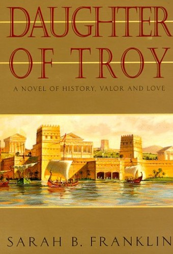 Daughter of Troy By Sarah B Franklin