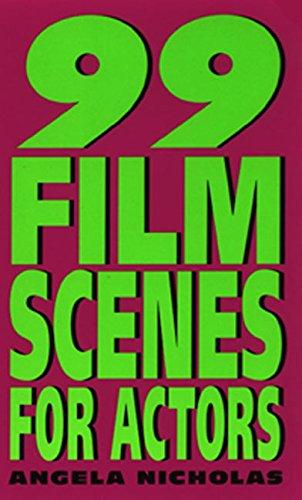 99 Film Scenes for Actors By Angela Nicholas