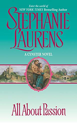 All About Passion (CYNSTER) By Stephanie Laurens