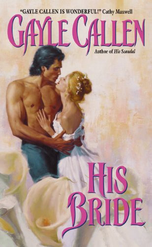 His Bride (Avon Historical Romance) By Gayle Callen