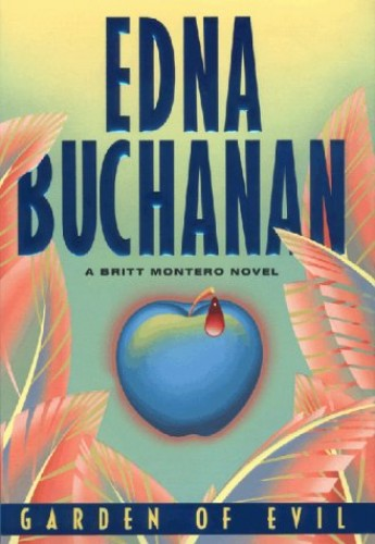 Garden of Evil By Edna Buchanan