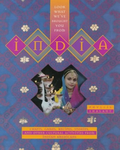 Look What We'Ve Brought You from India: Crafts, Games, Re... by Shalant, Phyllis