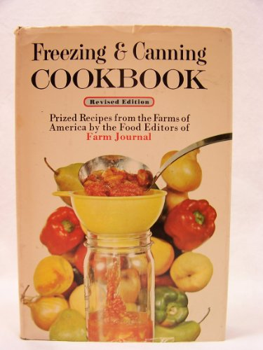 Freezing & canning cookbook; prized recipes from the farms of America.