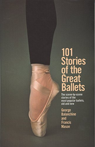 101 Stories Of The Great Ballets (A Doubleday Dolphin Book) By George Balanchine