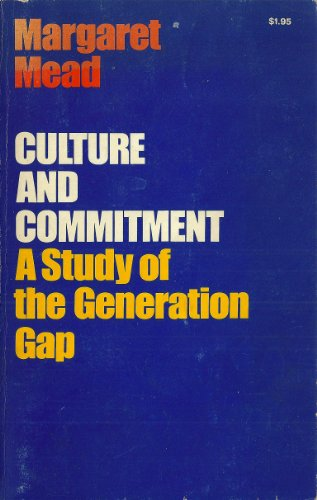 Culture and Commitment: A Study of the generation Gap By Margaret Mead