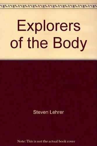 Explorers of the Body By Steven Lehrer (Associate Professor, The Mount Sinai School of Medicine, City University of New York, New York, NY)