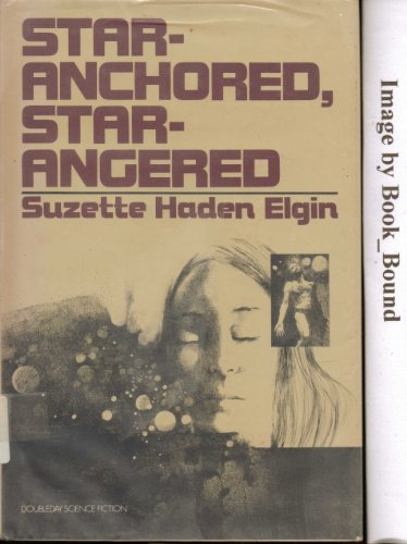 Star-Anchored, Star-Angered By Suzette Haden Elgin