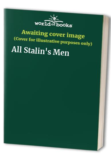 All Stalin's Men By Roy Aleksandrovich Medvedev