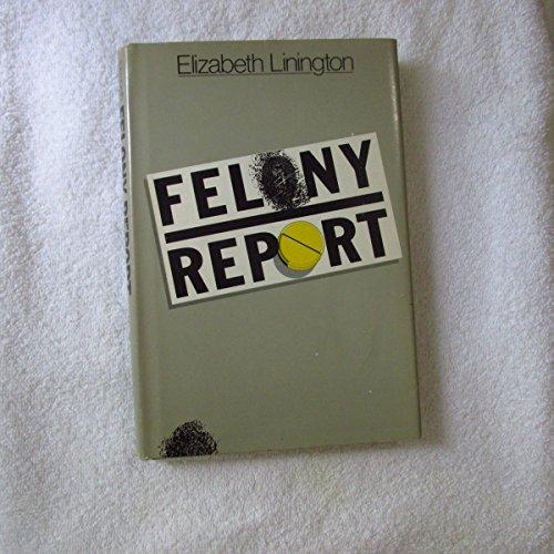 Felony Report By Elizabeth Linington