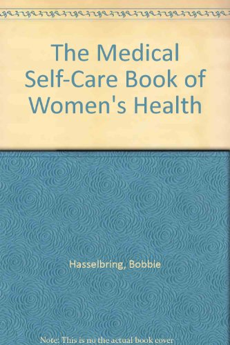 The Medical Self-Care Book of Women's Health By Bobbie Hasselbring