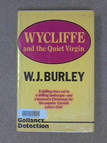 Wycliffe and the Quiet Virgin By W J Burley