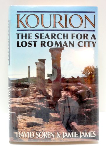 Kourion: the Search for a Lost Roman City By D. Soren