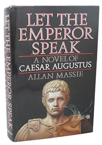 Let the Emperor Speak By Allan Massie