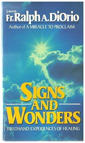Signs and Wonders By Ralph A. DiOrio