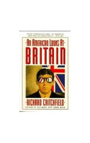 An American Looks at Britain By Richard Critchfield