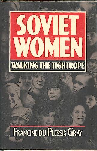 Soviet Women By Francine Du Plessix Gray