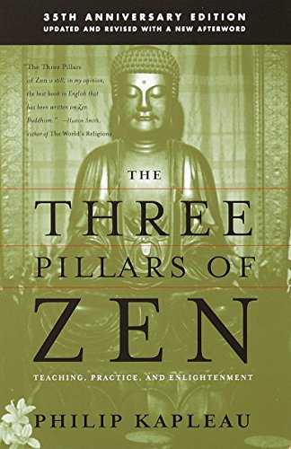 Three Pillars Of Zen By Roshi P. Kapleau