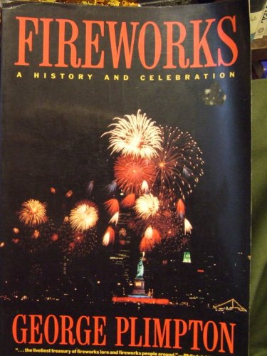 Fireworks: a History By George Plimpton