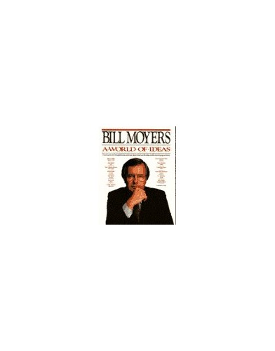 A World of Ideas By Bill D Moyers