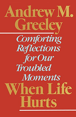 When Life Hurts By Andrew M. Greeley