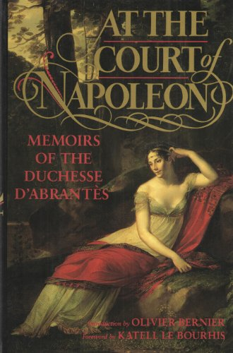 At the Court of Napoleon By Laure Junot Abrantes