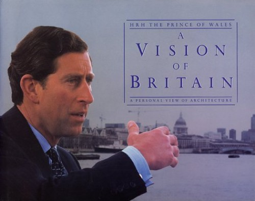 A Vision of Britain By Prince of Wales Charles