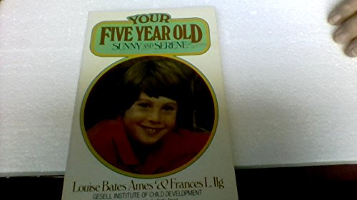 Your Five Year Old By Louise Bates Ames